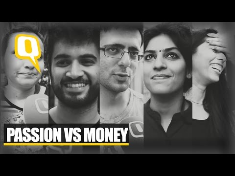 The Quint: Passion vs money - What is more important?