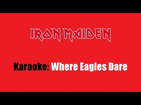 Karaoke: Iron Maiden / Where Eagles Dare