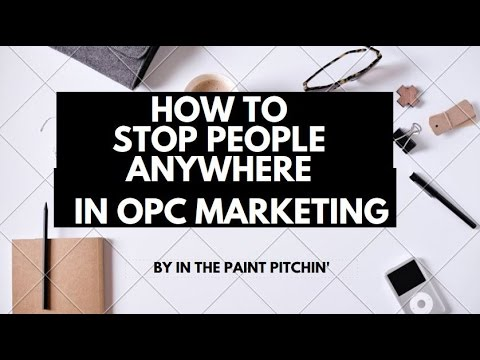 How to Stop People Anywhere in OPC Marketing Guaranteed - YouTube
