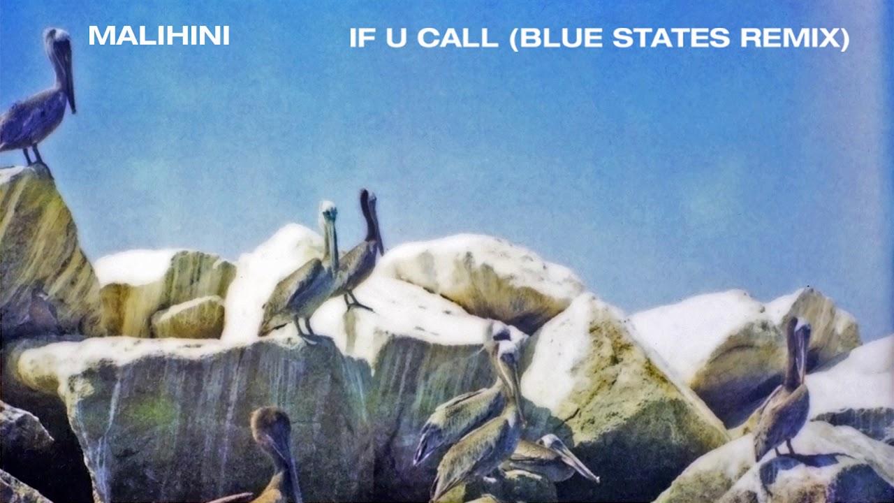 Malihini - If U Call (Blue States Remix)
