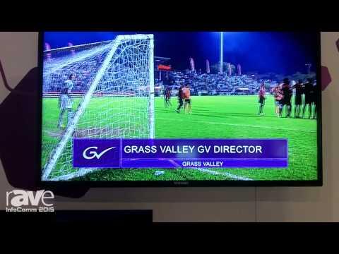 InfoComm 2015: Grass Valley Exhibits GV Director