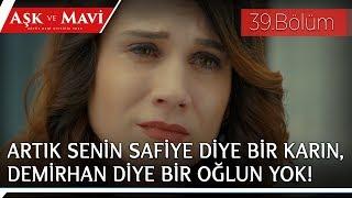 Aşk ve Mavi 39.Bölüm - Safiye, Cemal'e Gülay ile mutluluklar diliyor!