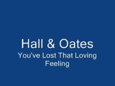 Hall & OatesYouve Lost That Loving Feeling