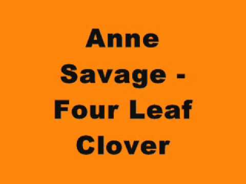 Anne Savage - Four Leaf Clover