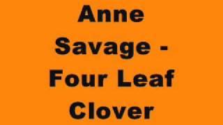 Anne Savage - Four Leaf Clover