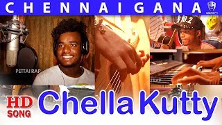 Chennai Gana | 'Gana' SASI | Chella Kutty Song...PettaiRap