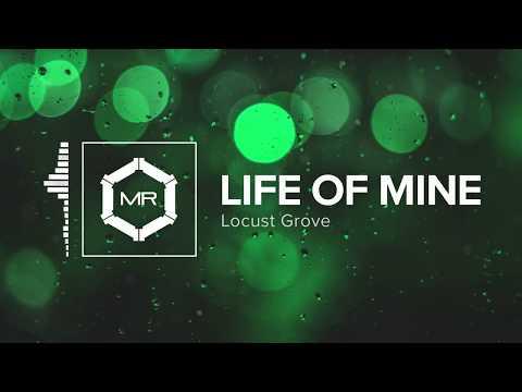 Locust Grove - Life Of Mine [HD]