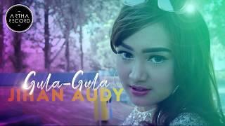 JIHAN AUDY   GULA   GULA Official Video Clip