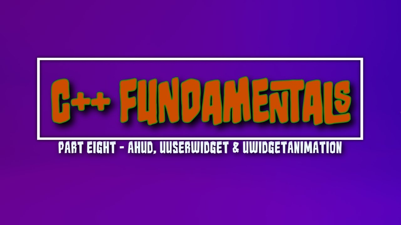 Unreal Engine C++ Fundamentals – AHUD, UUserWidget and