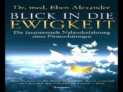 Blick in die Ewigkeit: Die faszinierende Nahtoderfahrung eines Neurochirurgen YouTube Hörbuch auf Deutsch