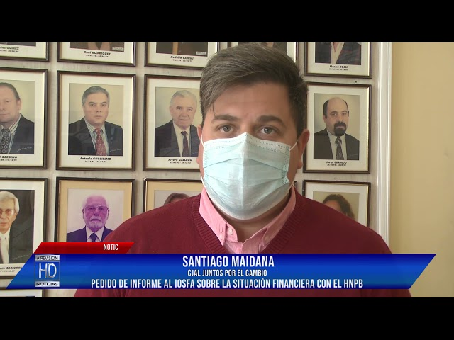 Santiago Maidana  Solicitan pedido de informe al IOSFA sobre la situación financieroa con el HNPB