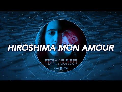 Gerolamo Sacco Feat. La Rose - Hiroshima Mon Amour (Fm Radio Edit) Lyrics Video