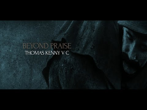 BEYOND PRAISE - Thomas Kenny VC  (Lonely Tower Film & Media / Wheatley Hill History Club)