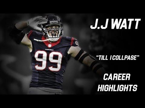 "J.J WATT || ""Till I Collapse"" || Houston Texans || Career Highlights ||"