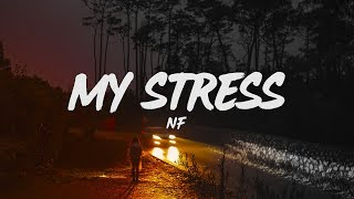 NF - My Stress (Lyrics)