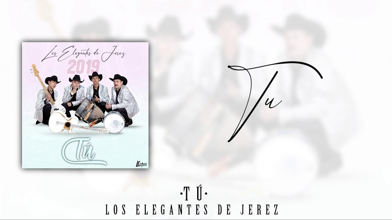 Download Tú - Los Elegantes De Jerez 2019 (Letra/Lyrics)