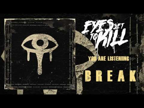 Eyes Set To Kill- Break (New Single 2017)