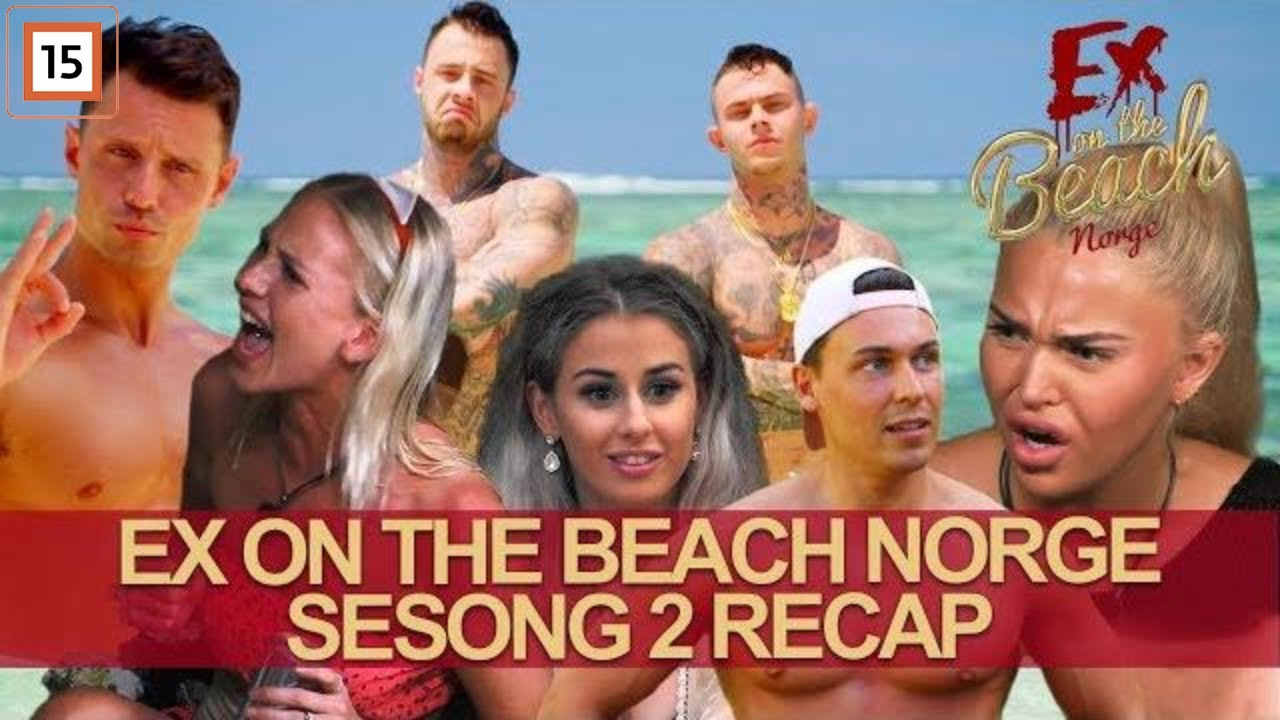 Download Ex on the Beach Norge   Dette har skjedd så langt i Sesong 2!   Dplay