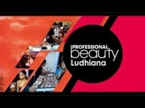 Glimpse of the Biggest Beauty Expo in Punjab - Professional Beauty Ludhiana