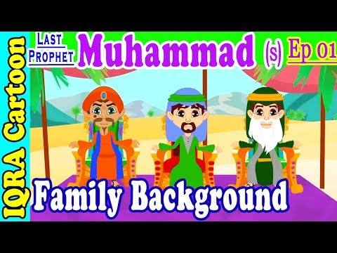 Family Background | Muhammad  Story Ep 01 || Prophet stories for kids : iqra cartoon Islamic cartoon