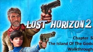 Lost Horizon 2 - Chapter 5 (Island Of The Gods) Walkthrough