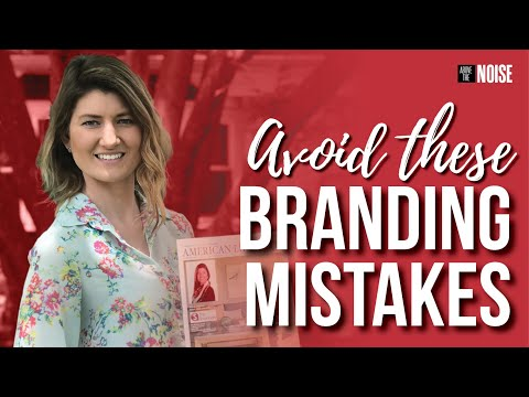 3 Branding Mistakes You're Making