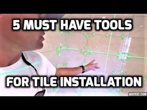 5 Must Have Tools For Tile Installation
