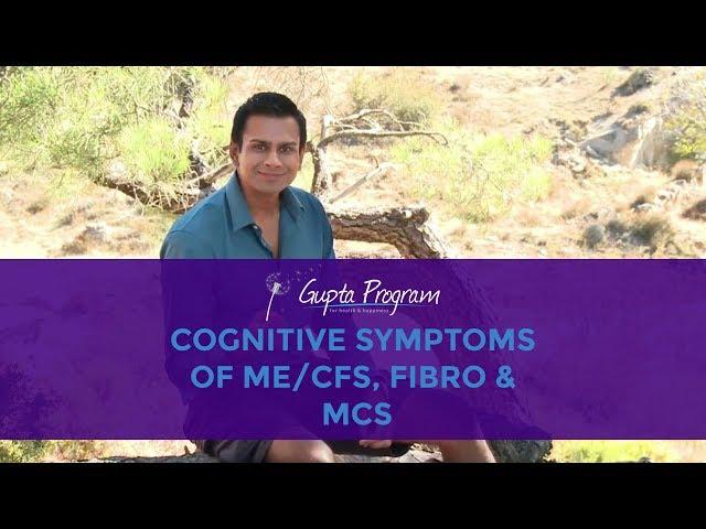Cognitive Symptoms of ME/CFS, Fibromyalgia, MCS & EHS