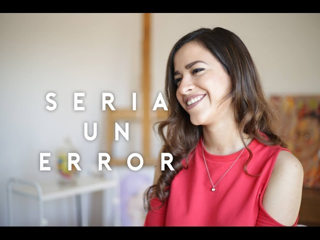SERÍA UN ERROR - Natalia Aguilar
