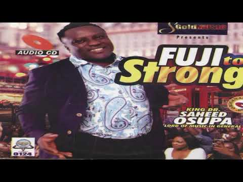 Download fuji to strong - King Saheed Osupa 2019 Latest Music