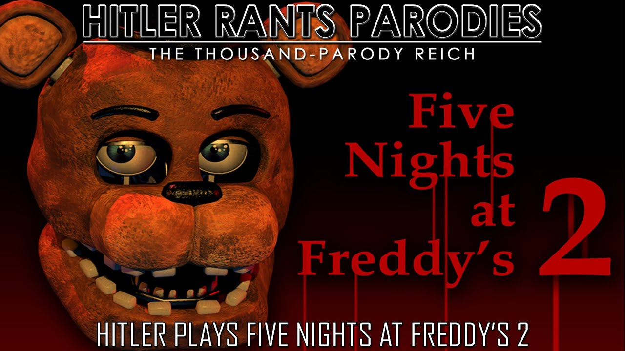 Hitler plays Five Nights at Freddy's 2