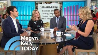 Megyn Kelly Panel Discusses New UK Guidance Are Designer Babies Ethical? Megyn Kelly TODAY