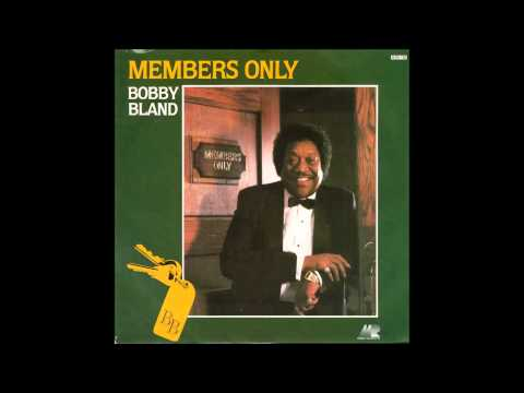 Bobby Bland  ...........   Members Only.