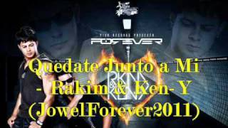 Quedate Junto a Mi - Rakim & Ken-Y (Forever) (CD Master Rip Original JowelSantana2011)