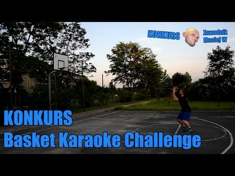 Maciej W - Basket Karaoke Challenge