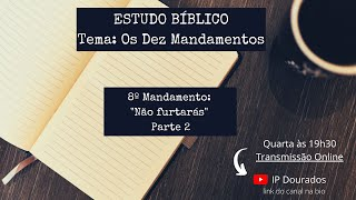 Estudo Biblico - 03/06/2020 8º Mandamento p2 - Rev. Wanderson
