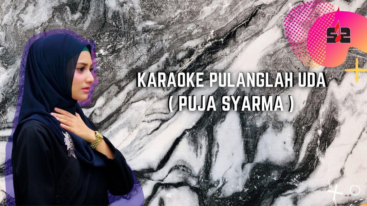 Download Puja Syarma - Pulanglah Uda [OFFICIAL KARAOKE]