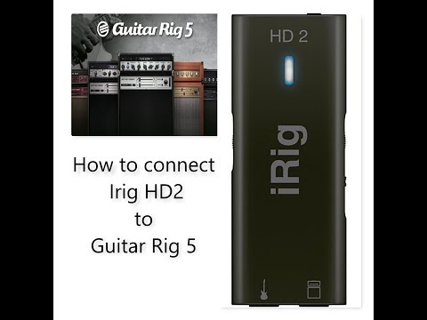 IRig HD 2 To Guitar Rig 5 - Come Connettere Irig HD 2 A Guitar Rig 5 -