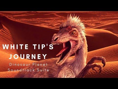 Dinosaur Planet Soundtrack- White Tip's Journey Suite