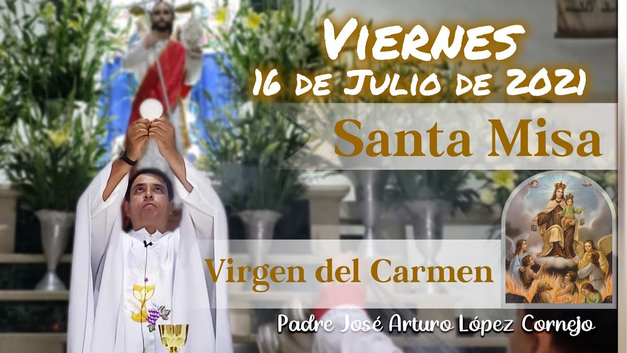 Download ✅ MISA DE HOY viernes 16 de julio 2021 - Padre Arturo Cornejo