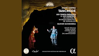 Tancrède, Acte II Scène 3: Tancrède, guerriers (Air et chœur)