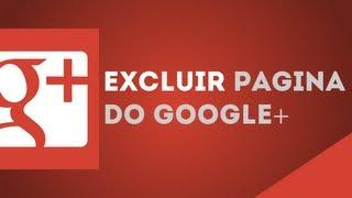كومو Excluir pagina do Google+ || قبل crvtecs - PT [BR]