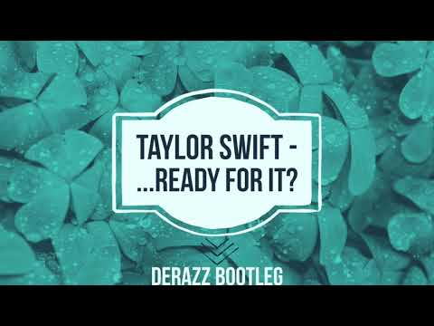 Taylor Swift - ...Ready for it? (Derazz Bootleg Remix)