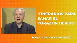 ITINERARIOS PARA SANAR EL CORAZON HERIDO