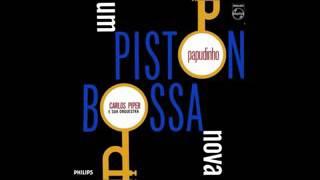 Carlos Piper E Papudinho - Um Piston Bossa Nova - 1963 - Full Album