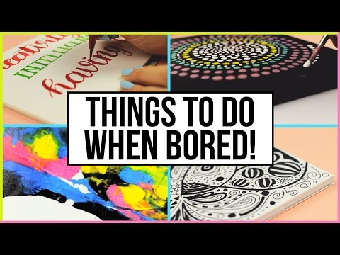 Fun & Creative Things To Do When You Are Bored At Home | What To Do When Bored!