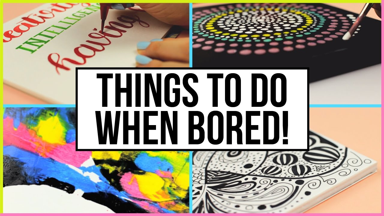 Fun & Creative Things To Do When You Are Bored At Home | What To Do ...