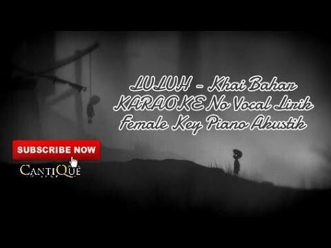 LULUH KARAOKE (No Vocal Lyric) - Female Key Piano Aransement