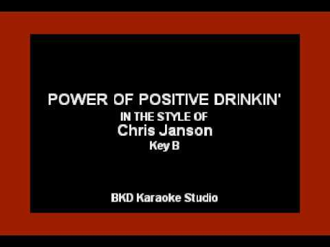 Power of Positive Drinkin' (In the Style of Chris Janson) (Karaoke with Lyrics)