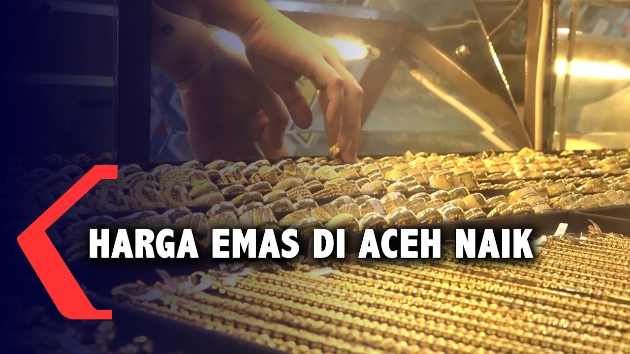 Harga Emas Di Aceh Naik Youtube